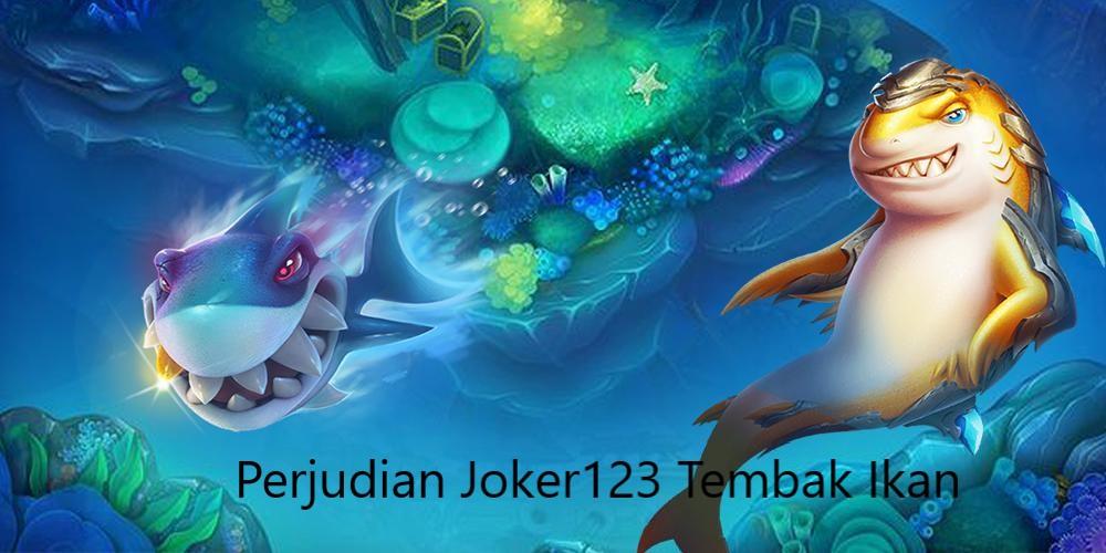 Game Joker123 Judi Tembak Ikan Online Jackpot Uang Asli